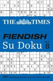 The Times Fiendish Su Doku Book 8 by The Times