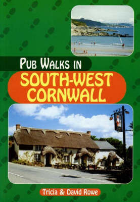 Pub Walks in South West Cornwall by Trisha Rowe