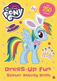 My Little Pony: Dress-Up Fun Sticker Activity Book by My Little Pony