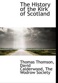 The History of the Kirk of Scotland by Thomas Thomson