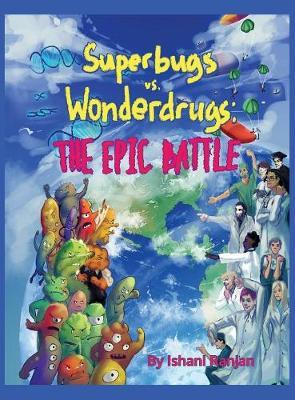 Superbugs vs. Wonderdrugs - The Epic Battle by Ishani Ranjan image
