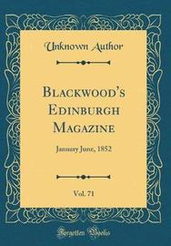 Blackwood's Edinburgh Magazine, Vol. 71 by Unknown Author