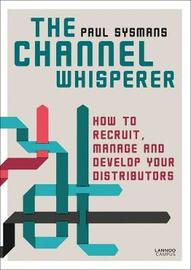 The Channel Whisperer by ,Paul Sysmans