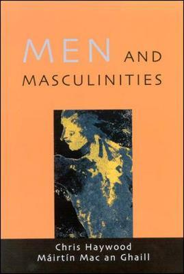 MEN AND MASCULINITIES by Chris Haywood