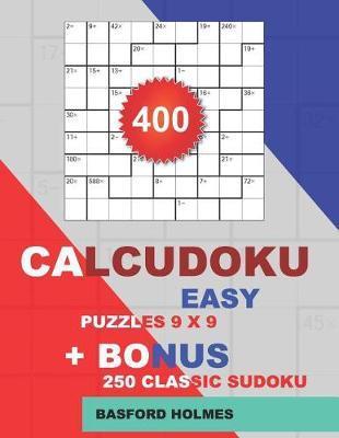 400 CalcuDoku EASY puzzles 9 x 9 + BONUS 250 classic sudoku