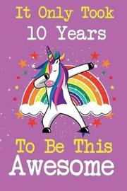 It Only Took 10 Years To Be This Awesome by Party Time image