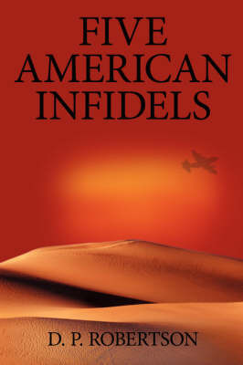Five American Infidels by D. P. Robertson image