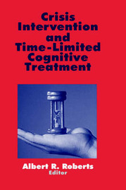 Crisis Intervention and Time-Limited Cognitive Treatment by Albert R Roberts image