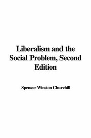 Liberalism and the Social Problem, Second Edition by Spencer Winston Churchill image