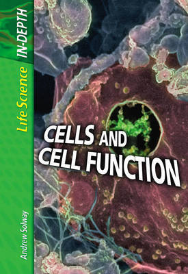 Cells and Cell Function by Andrew Solway image