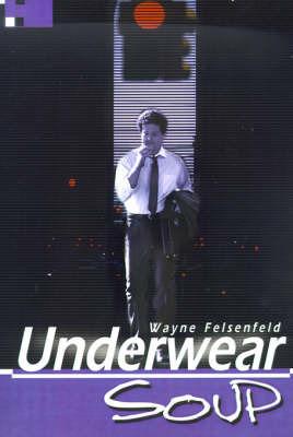 Underwear Soup by Wayne Felsenfeld image