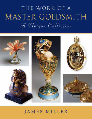 The Work of a Master Goldsmith by James Miller image