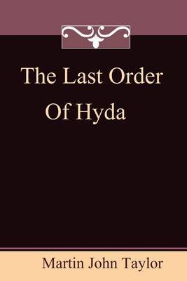 The Last Order of Hyda by Martin J Taylor image