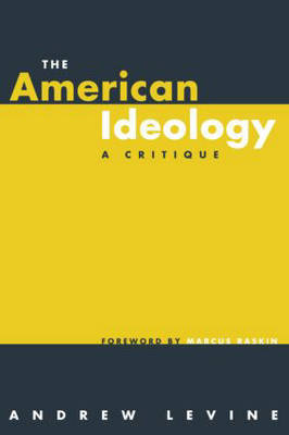 The American Ideology by Andrew Levine