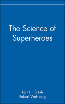 The Science of Superheroes by Lois H Gresh