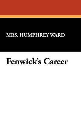 Fenwick's Career by Mrs Humphrey Ward image