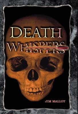 Death Whispers by Jim Malloy