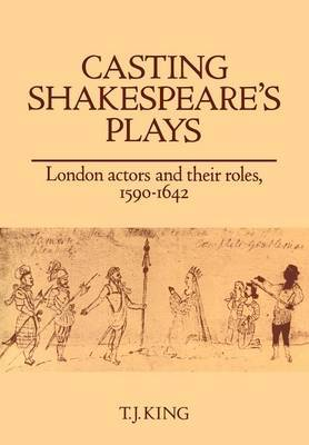 Casting Shakespeare's Plays by T.J. King