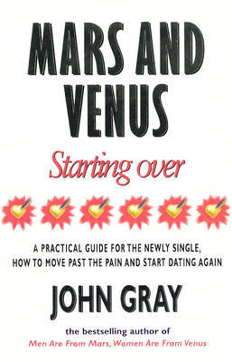 Mars And Venus Starting Over by John Gray