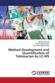 Method Development and Quantification of Telmisartan by LC-MS by Khurana Lakshika