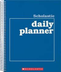 Scholastic Daily Planner by Scholastic Teaching Resources