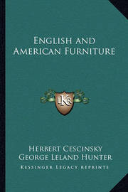 English and American Furniture by George Leland Hunter