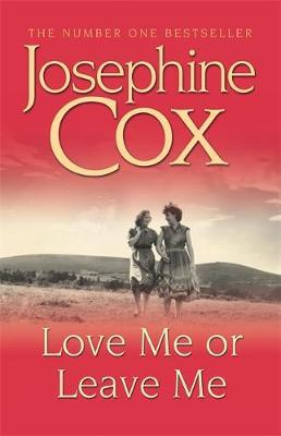 Love Me or Leave Me by Josephine Cox image