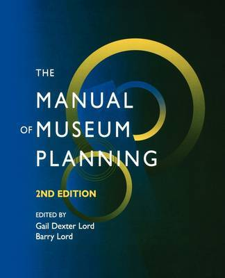 The Manual of Museum Planning by Museum of Science and Industry,Manchester