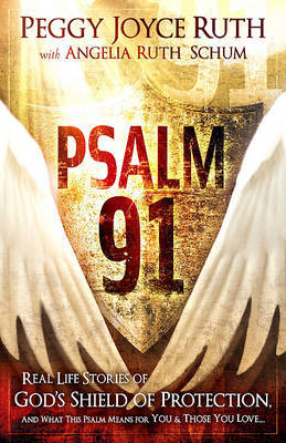 Psalm 91 by Peggy Joyce Ruth