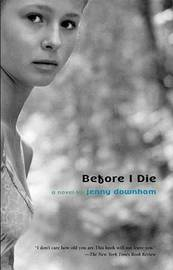 Before I Die (US Ed.) by Jenny Downham image
