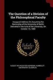 The Question of a Division of the Philosophical Faculty by August Wilhelm von Hofmann image
