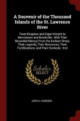 A Souvenir of the Thousand Islands of the St. Lawrence River by John A Haddock