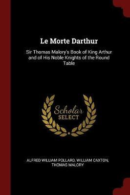 Le Morte Darthur by Alfred William Pollard