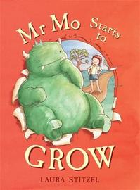 Mr Mo Starts to Grow by Laura Stitzel