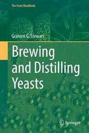 Brewing and Distilling Yeasts by Graham G. Stewart