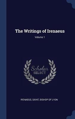 The Writings of Irenaeus; Volume 1 image