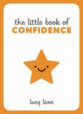 The Little Book of Confidence by Lucy Lane