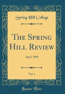 The Spring Hill Review, Vol. 1 by Spring Hill College