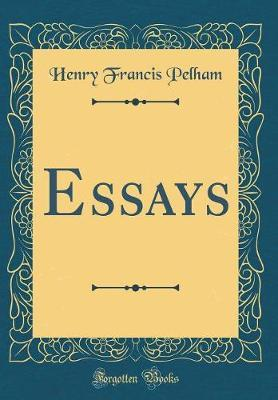 Essays (Classic Reprint) by Henry Francis Pelham image