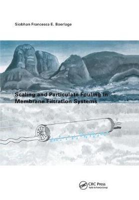 Scaling and Particulate Fouling in Membrane Filtration Systems by S.F. Boerlage image