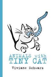 Animals with Tiny Cat by Viviane Schwarz image