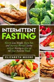 Intermittent Fasting by Elizabeth Moore