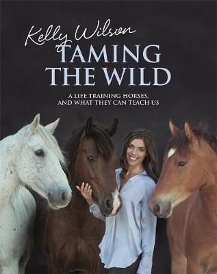 Taming the Wild by Kelly Wilson