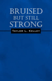 Bruised But Still Strong by Taylor L. Kelley image