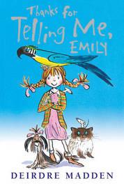 Thanks for Telling Me, Emily by Deirdre Madden image