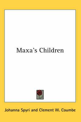 Maxa's Children by Johanna Spyri image