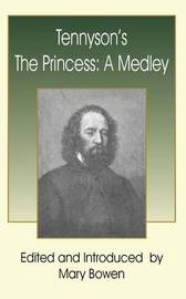 Tennyson's the Princess by Alfred Tennyson