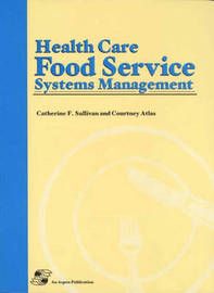 Health Care Food Service Systems Management by Catherine F. Sullivan