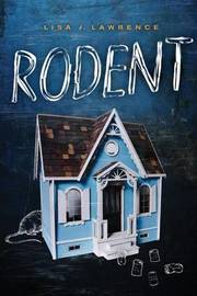 Rodent by Lisa J Lawrence