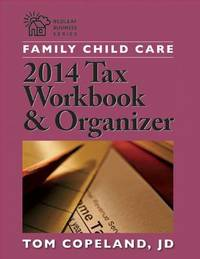 Family Child Care 2014 Tax Workbook and Organizer by Tom Copeland